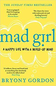 1. Mad Girl, by Bryony Gordon