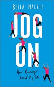 Jog On- How Running Saved My Life, by Bella Mackie
