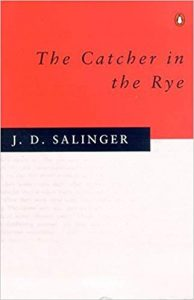 The Catcher in the Rye- J.D Salinger