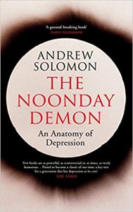 The Noonday Demon, by Andrew Solomon