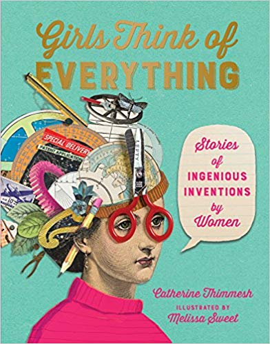 Girls Think of Everything by Catherine Thimmesh