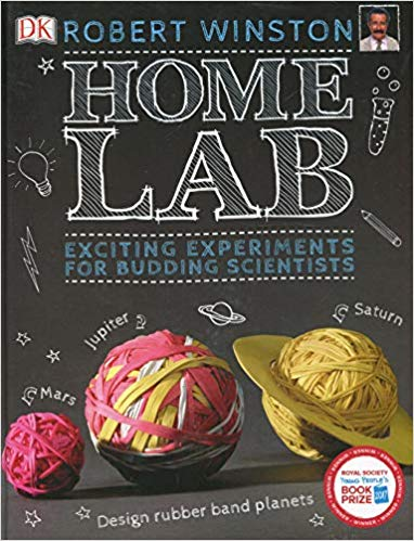 Home Lab: Exciting Experiments for Budding Scientists, by Robert Winston