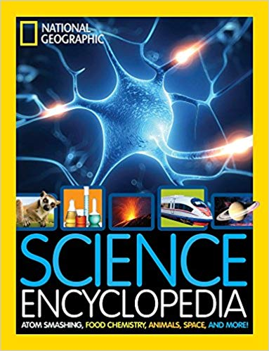 Science Encyclopedia: Atom Smashing, Food Chemistry, Animals, Space, and More, by National Geographic Kids